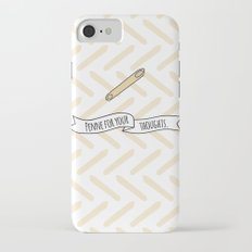 Penne For Your Thoughts. Slim Case iPhone 7