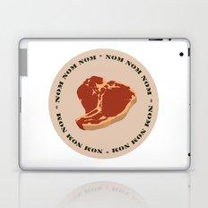 Steak...Nom Nom Nom! Laptop & iPad Skin