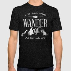 Not All Who Wander Are L… Mens Fitted Tee Tri-Black MEDIUM