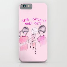 Less Catcalls, More Cats iPhone 6s Slim Case