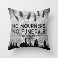 Six of Crows - No Mourners. No Funerals Throw Pillow