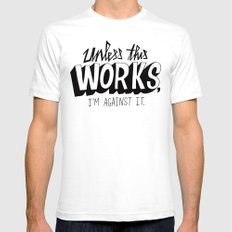 Mad Men: Unless this work, I'm against it. White SMALL Mens Fitted Tee