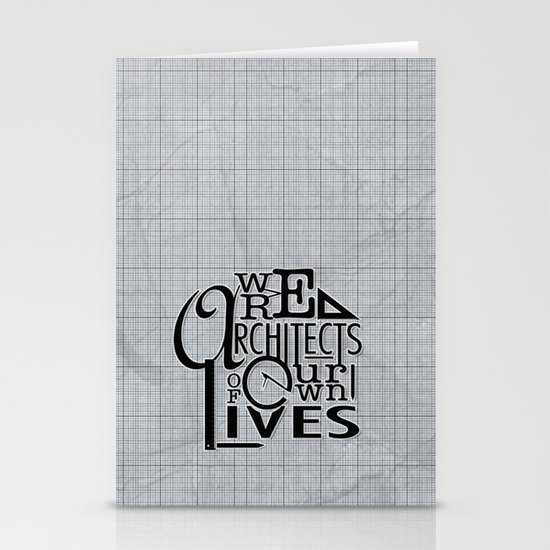 We Are Architects Of Our Own Lives Stationery Card