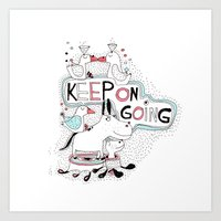 Keep On Going Art Print