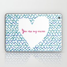 You are my ocean Laptop & iPad Skin