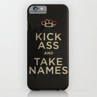 iPhone & iPod Case featuring Kick Ass & Take Names by Michael Ziegenhagen