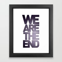 We are the End. Framed Art Print
