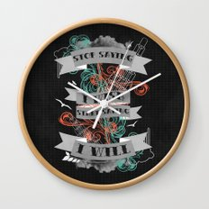 Stop Saying I Wish... Wall Clock