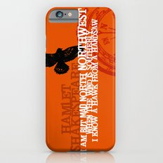 Hamlet-  North by Northwest - Madness - Shakespeare Quote Art Slim Case iPhone 6s