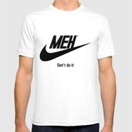 Meh Don't Do It Mens Fitted Tee White SMALL