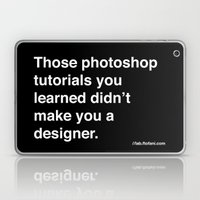 those photoshop tutorials you learned didn't make you a designer. Laptop & iPad Skin