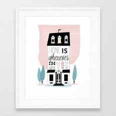 Home is whenever i'm with you Framed Art Print