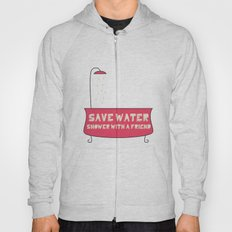 Save Water Shower With A Friend Hoody
