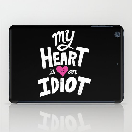 My Heart Is An Idiot iPad Case