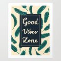 Good Vibes Zone Art Print
