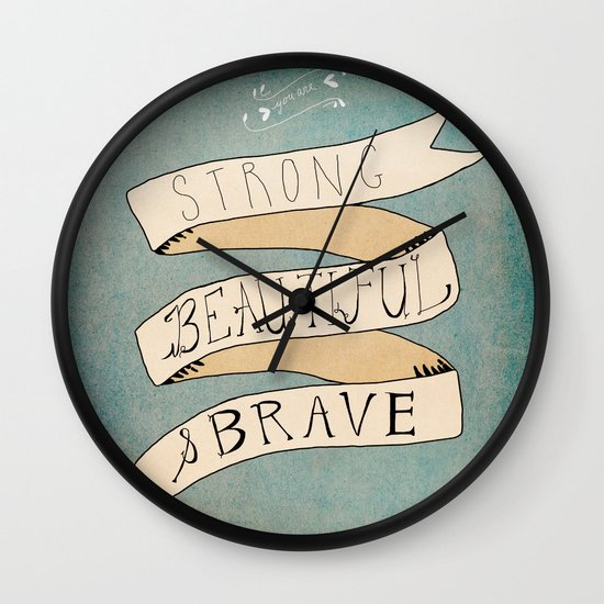 Strong Beautiful Brave Wall Clock