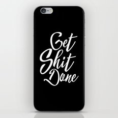 Get Shit Done Funny Quote iPhone & iPod Skin