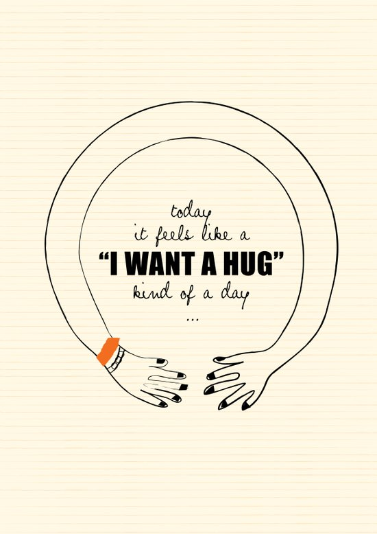 I want a Hug! Art Print