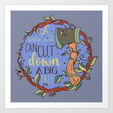 Little Axe Big Tree Art Print