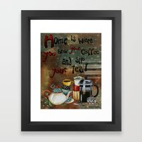 Home Is Where You Brew Y… Framed Art Print