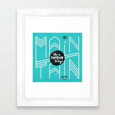 Maintain Framed Art Print