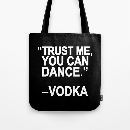 Trust me, you can dance. Tote Bag
