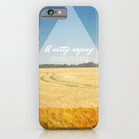 A Witty Saying Proves Nothing iPhone & iPod Case