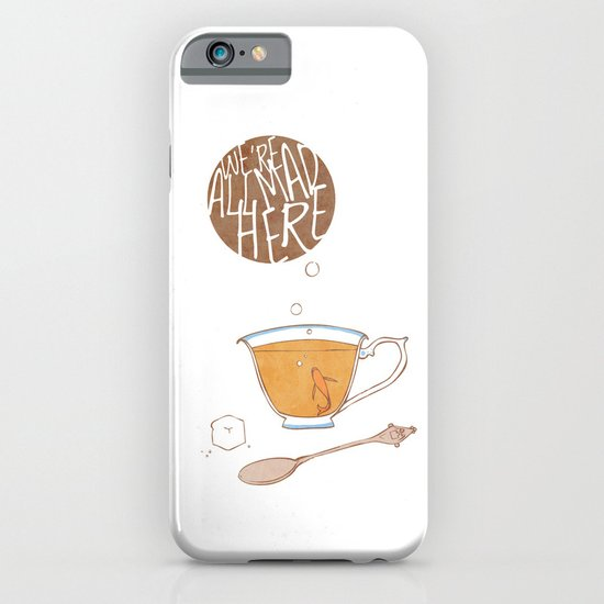 We're All Mad Here iPhone & iPod Case
