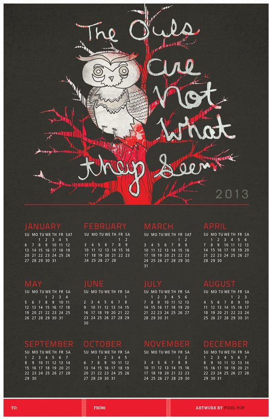 The Owls are not What They Seem 2013 Calendar  Art Print