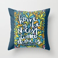 HOME IS THE NICEST WORD THERE IS. Throw Pillow