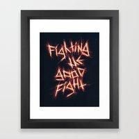 Fighting the Good Fight Framed Art Print