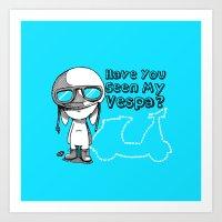 Have You Seen My Vespa? Art Print