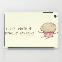 Life's Nothin' Without Muffins iPad Case
