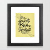 Smart. Kind. Important. (yellow) Framed Art Print