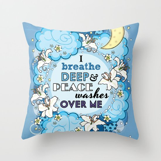 I Breathe Deep and Peace Washes over me - Affirmation Throw Pillow