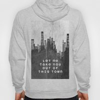 Let Me Take You Out Of This Town Hoody