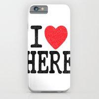 I Love Here iPhone 6 Slim Case
