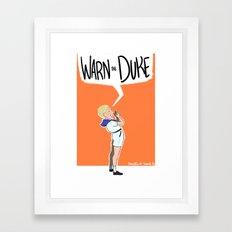 Warn the Duke! Framed Art Print