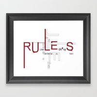 Rules are there to be broken. Framed Art Print