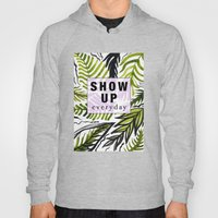 Show up Everyday  Hoody