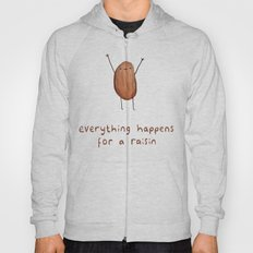 Everything Happens for a Raisin Hoody