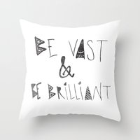 Be Vast and Brilliant Throw Pillow