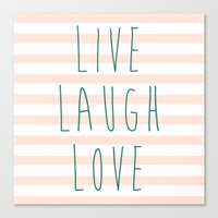LIVE LAUGH LOVE Canvas Print