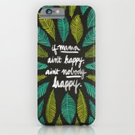If Mama Ain't Happy iPhone 6 Slim Case