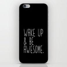 Wake up & be awesome iPhone & iPod Skin