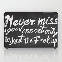 Never miss an opportunity iPad Case