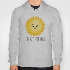 I'm Hot For You Hoody