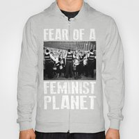 Fear Of A Feminist Planet Hoody