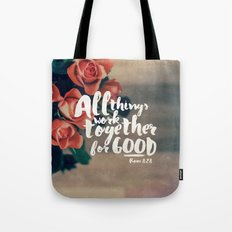 All Things Work Together For Good (Romans 8:28) Tote Bag