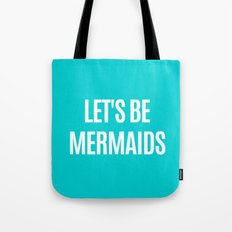 Let's Be Mermaids (Turquoise) Tote Bag